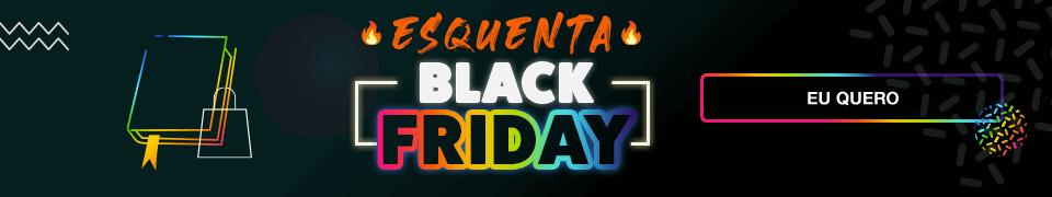 Black Friday 2021 - Esquenta